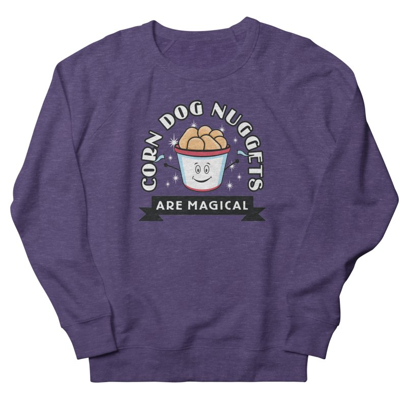 Corn Dog Nuggets Are Magical Men's French Terry Sweatshirt by Greg Gosline Design Co.