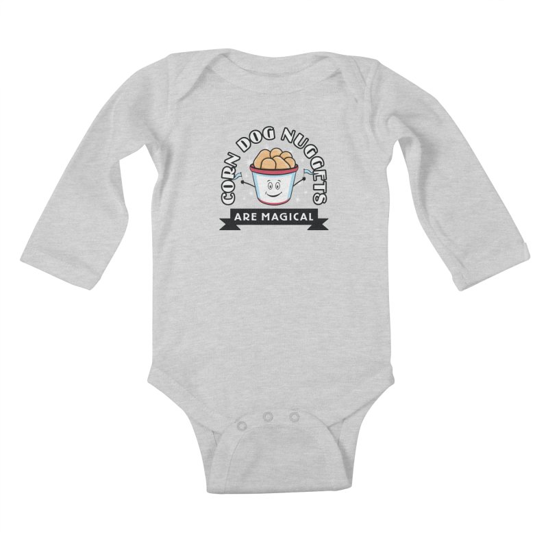 Corn Dog Nuggets Are Magical Kids Baby Longsleeve Bodysuit by Greg Gosline Design Co.