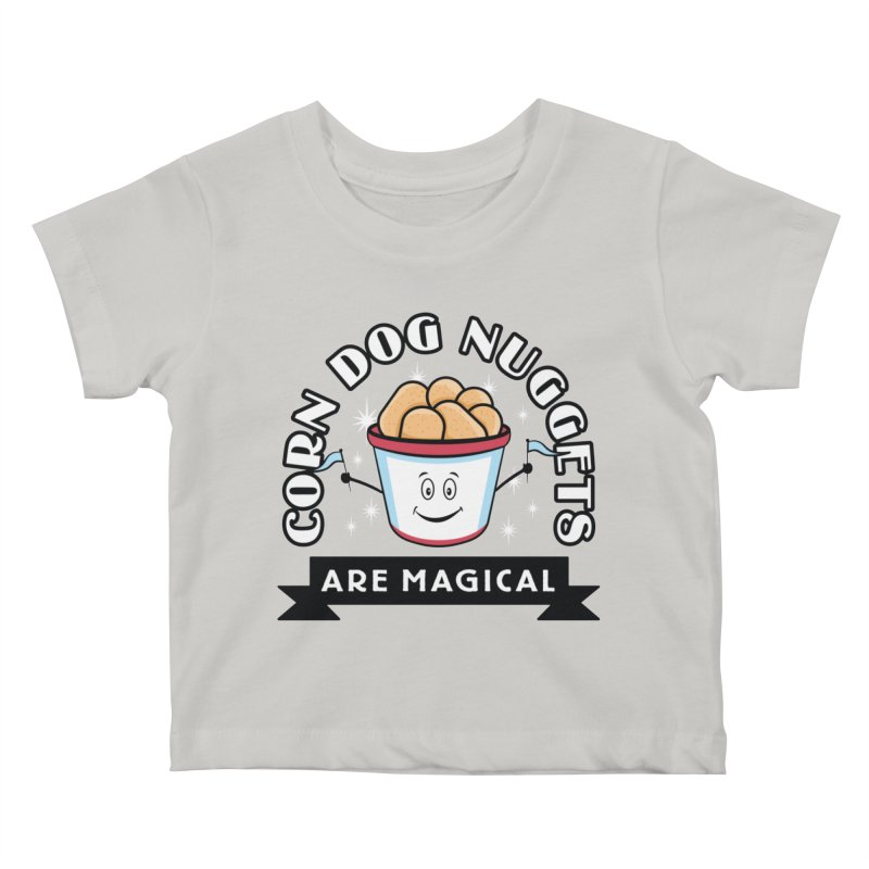 Corn Dog Nuggets Are Magical Kids Baby T-Shirt by Greg Gosline Design Co.