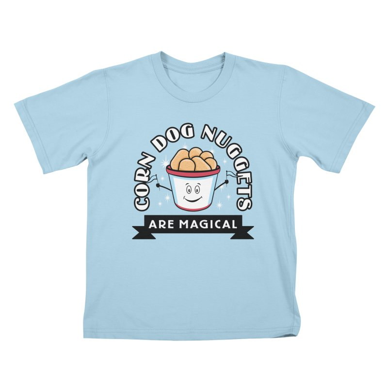 Corn Dog Nuggets Are Magical Kids T-Shirt by Greg Gosline Design Co.