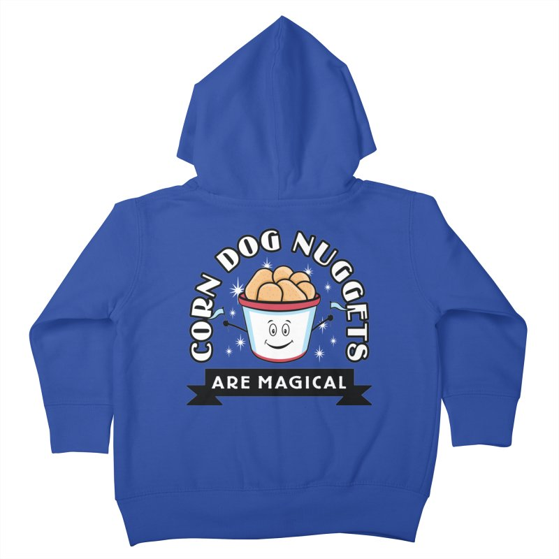 Corn Dog Nuggets Are Magical Kids Toddler Zip-Up Hoody by Greg Gosline Design Co.