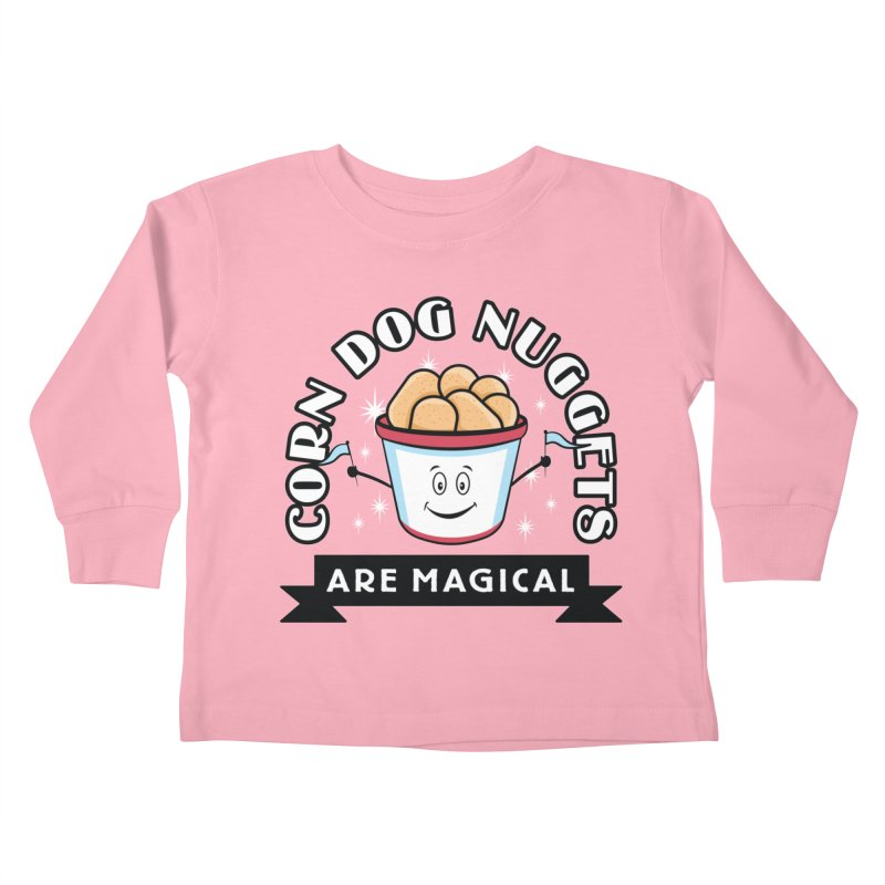 Corn Dog Nuggets Are Magical Kids Toddler Longsleeve T-Shirt by Greg Gosline Design Co.