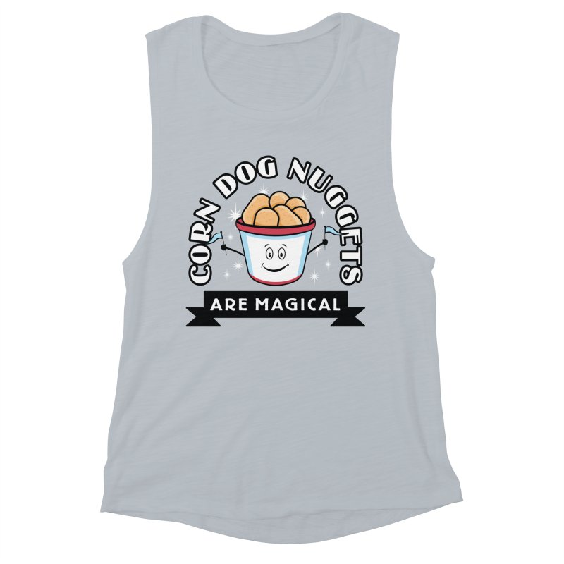 Corn Dog Nuggets Are Magical Women's Muscle Tank by Greg Gosline Design Co.