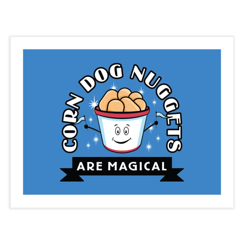 Corn Dog Nuggets Are Magical Home Fine Art Print by Greg Gosline Design Co.