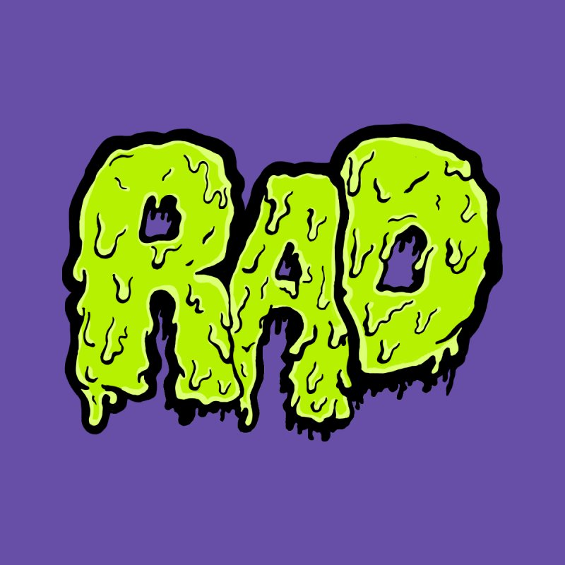Rad None  by Greg Gosline Design Co.