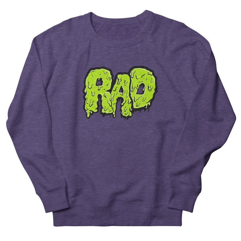 Rad Women's French Terry Sweatshirt by Greg Gosline Design Co.