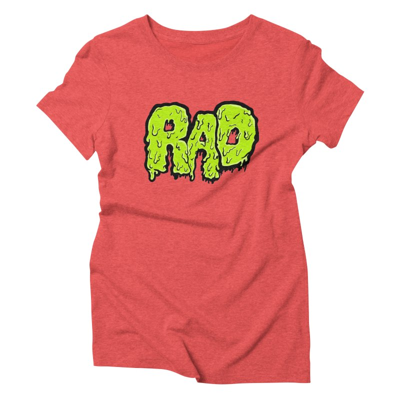 Rad Women's Triblend T-shirt by Greg Gosline Design Co.