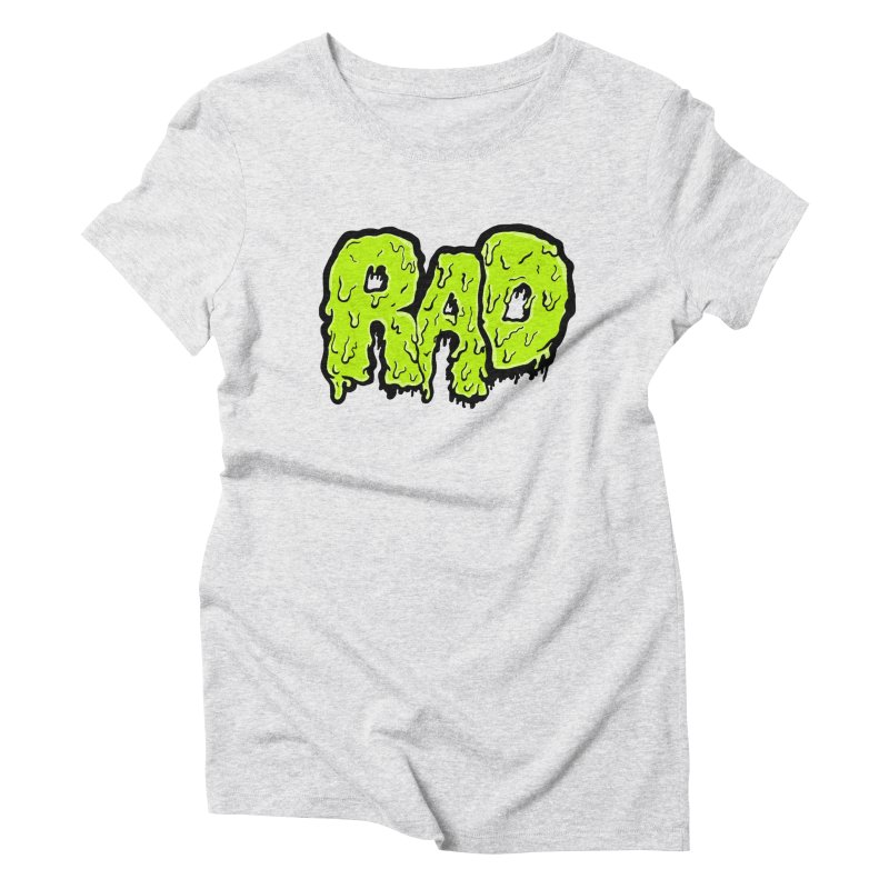 Rad Women's T-Shirt by Greg Gosline Design Co.