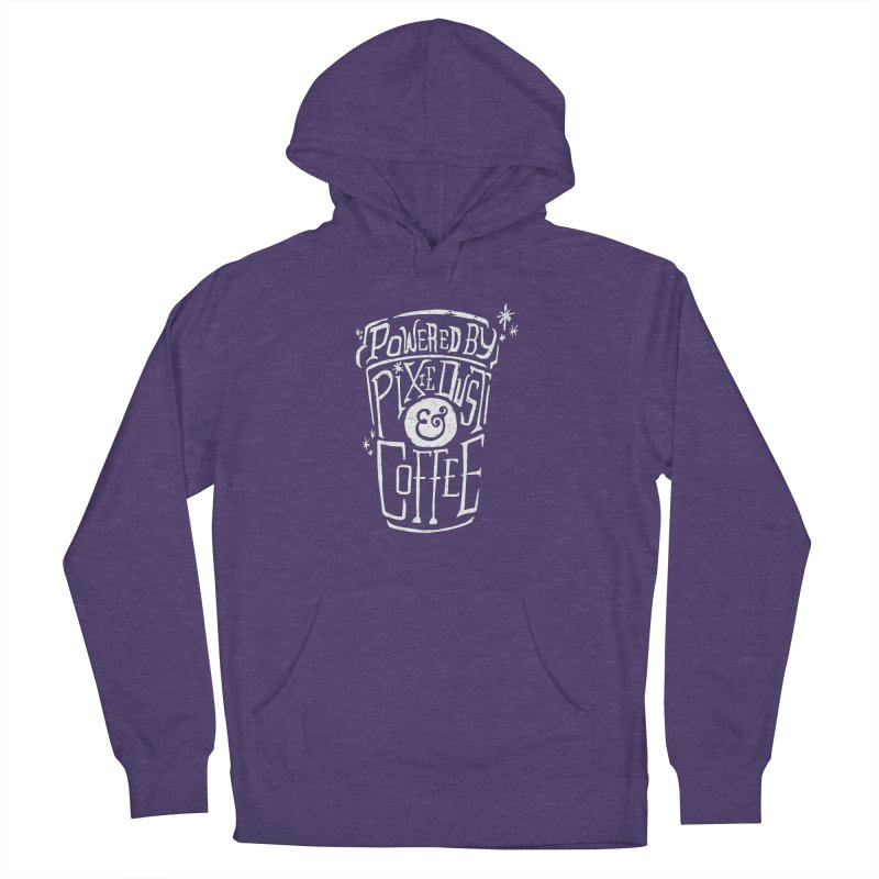 Powered By Pixie Dust & Coffee Women's French Terry Pullover Hoody by Greg Gosline Design Co.