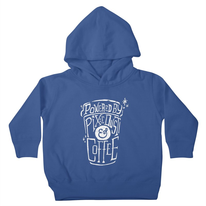 Powered By Pixie Dust & Coffee Kids Toddler Pullover Hoody by Greg Gosline Design Co.