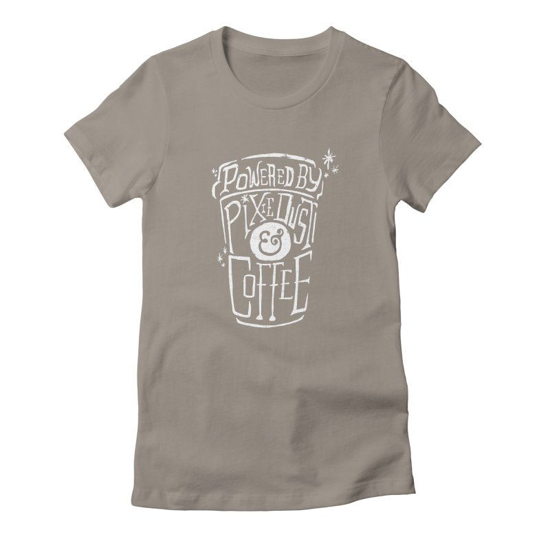 Powered By Pixie Dust & Coffee Women's Fitted T-Shirt by Greg Gosline Design Co.
