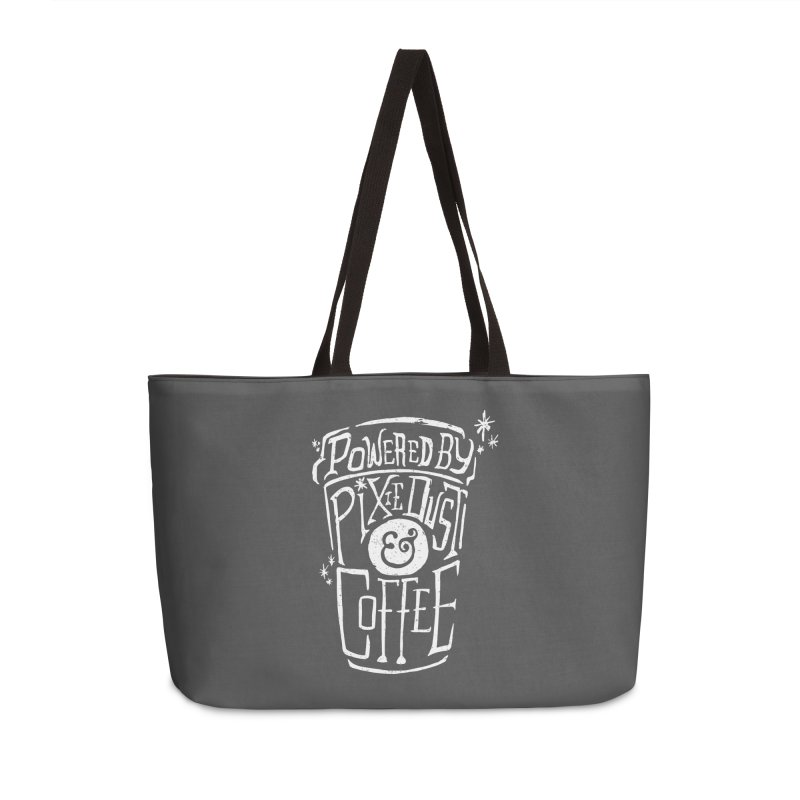 Powered By Pixie Dust & Coffee Accessories Weekender Bag Bag by Greg Gosline Design Co.
