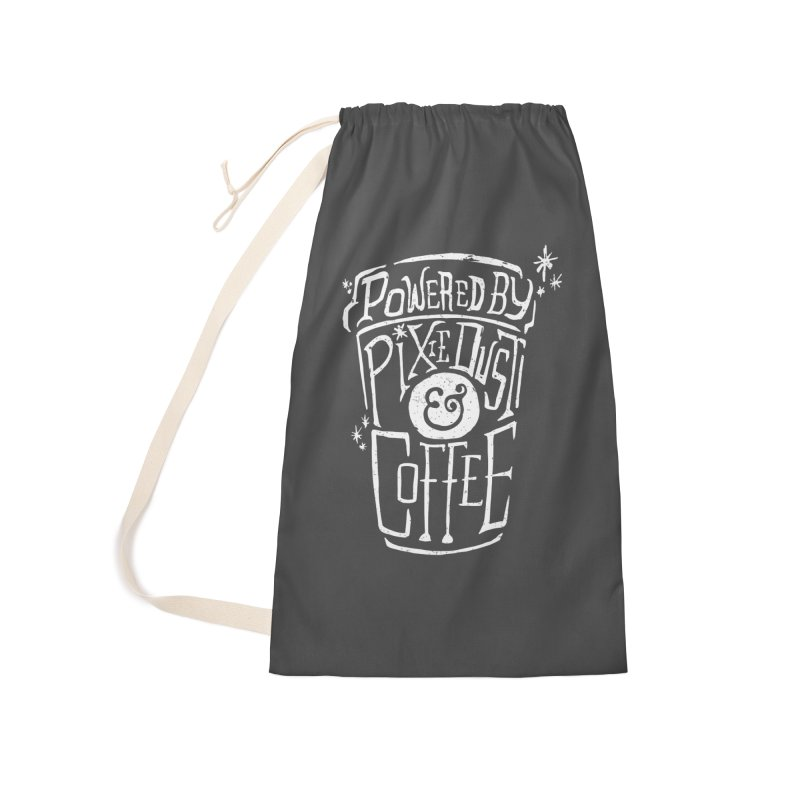 Powered By Pixie Dust & Coffee Accessories Laundry Bag Bag by Greg Gosline Design Co.