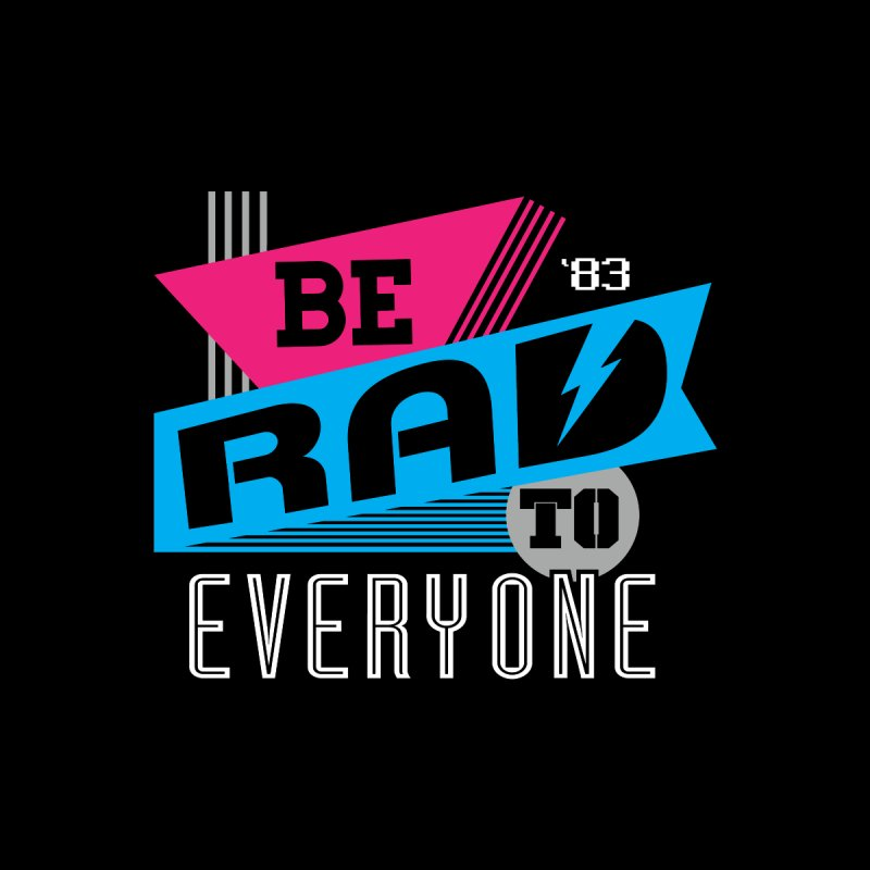 Be Rad To Everyone Home Shower Curtain by Greg Gosline Design Co.