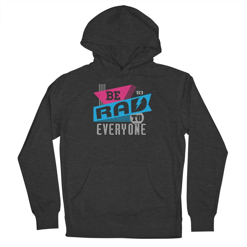 Be Rad To Everyone Women's Pullover Hoody by Greg Gosline Design Co.