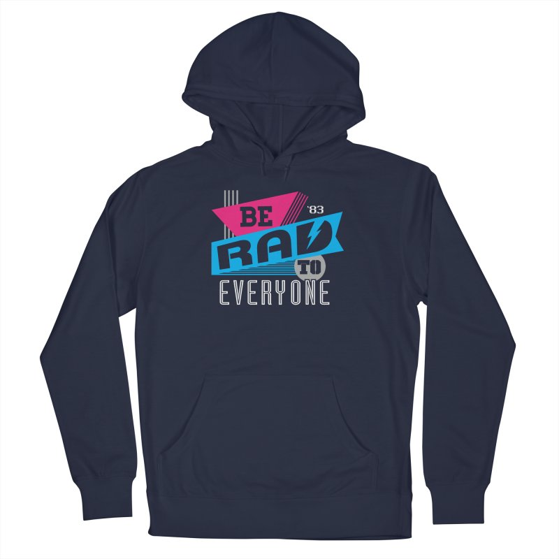 Be Rad To Everyone Men's French Terry Pullover Hoody by Greg Gosline Design Co.