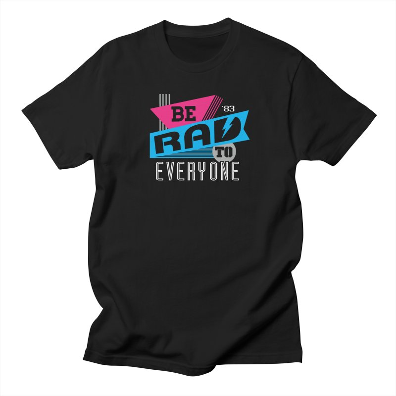 Be Rad To Everyone Men's Regular T-Shirt by Greg Gosline Design Co.