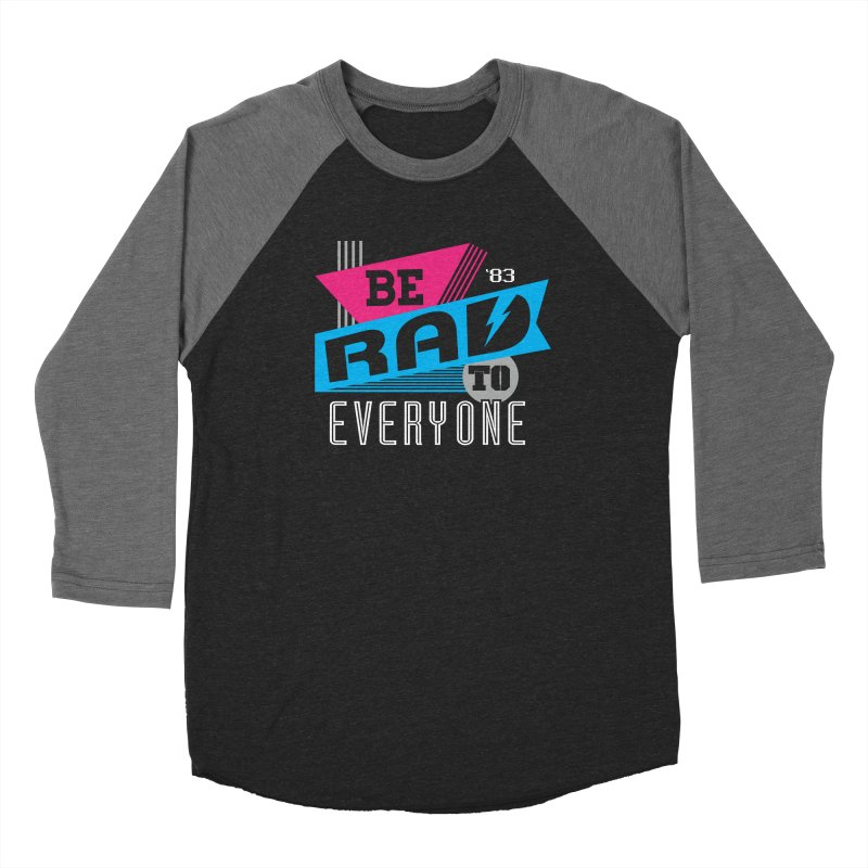 Be Rad To Everyone Women's Baseball Triblend T-Shirt by Greg Gosline Design Co.