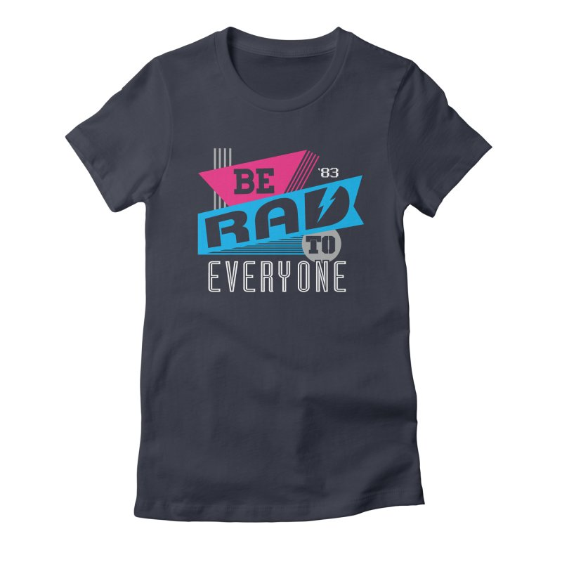 Be Rad To Everyone Women's Fitted T-Shirt by Greg Gosline Design Co.