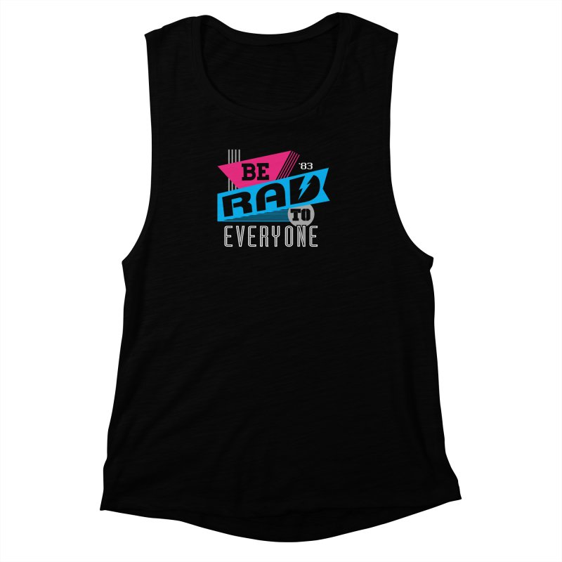 Be Rad To Everyone Women's Muscle Tank by Greg Gosline Design Co.