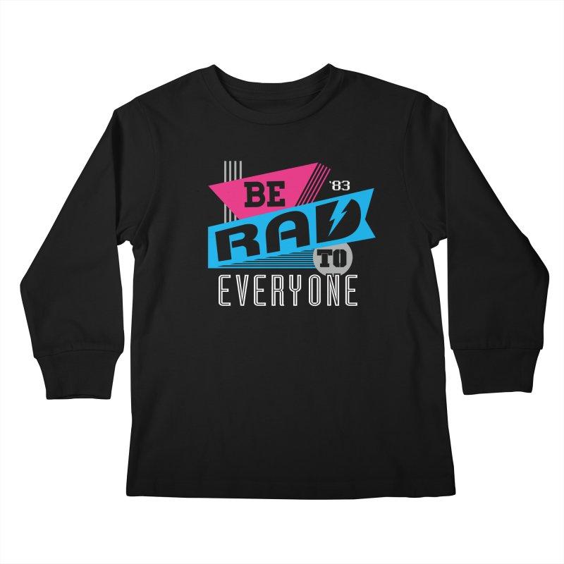 Be Rad To Everyone Kids Longsleeve T-Shirt by Greg Gosline Design Co.