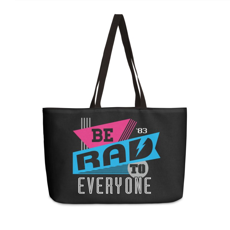 Be Rad To Everyone Accessories Weekender Bag Bag by Greg Gosline Design Co.