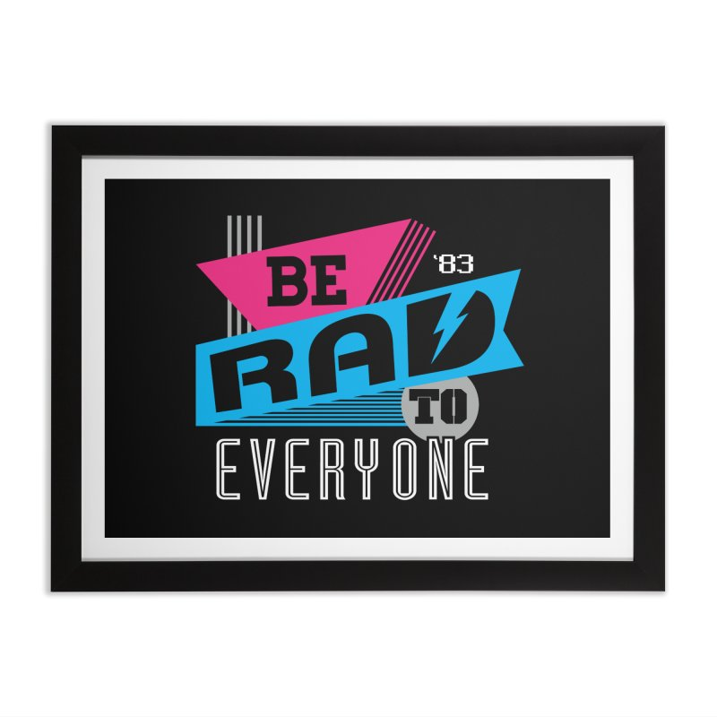 Be Rad To Everyone Home Framed Fine Art Print by Greg Gosline Design Co.