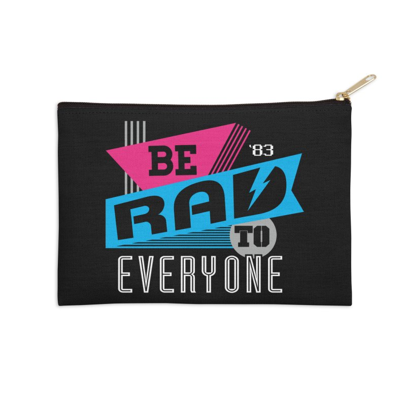 Be Rad To Everyone Accessories Zip Pouch by Greg Gosline Design Co.