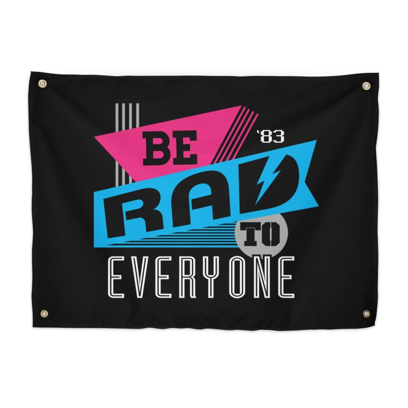 Be Rad To Everyone Home Tapestry by Greg Gosline Design Co.