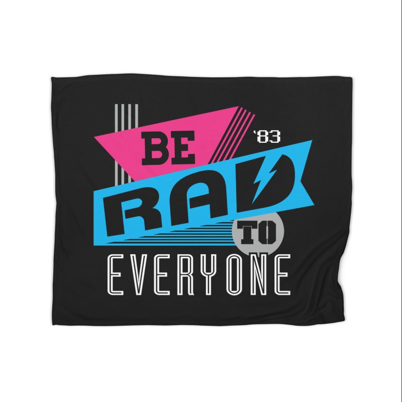 Be Rad To Everyone Home Fleece Blanket Blanket by Greg Gosline Design Co.