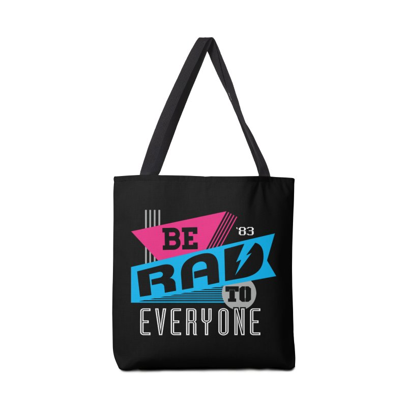 Be Rad To Everyone Accessories Tote Bag Bag by Greg Gosline Design Co.