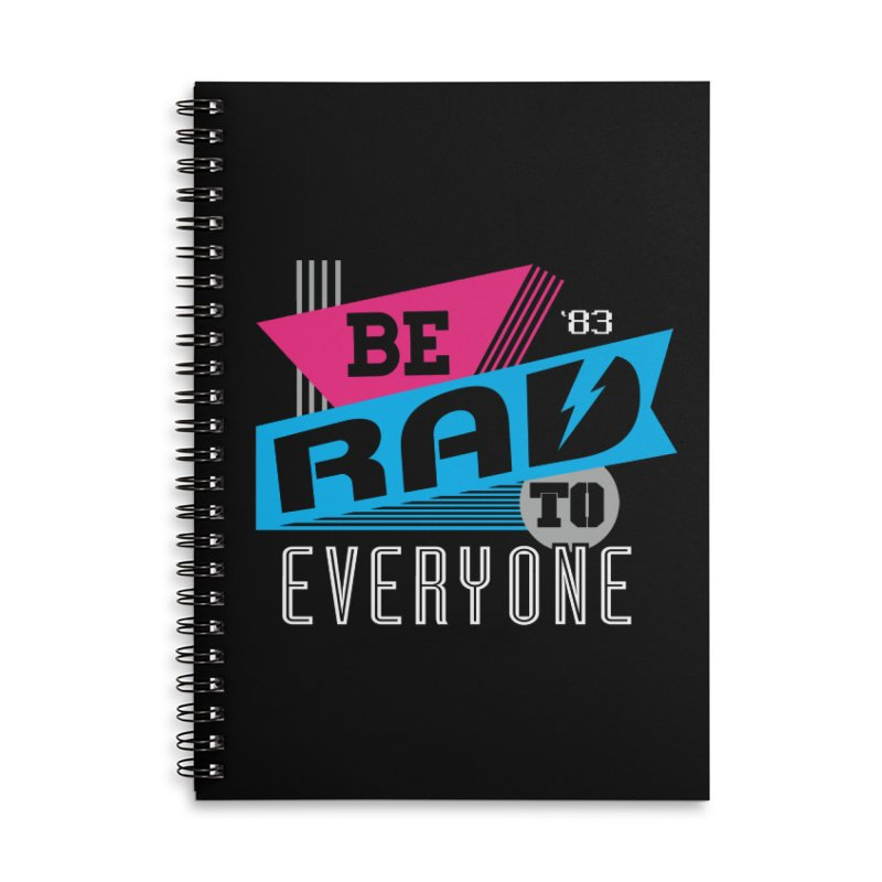 Be Rad To Everyone Accessories Lined Spiral Notebook by Greg Gosline Design Co.