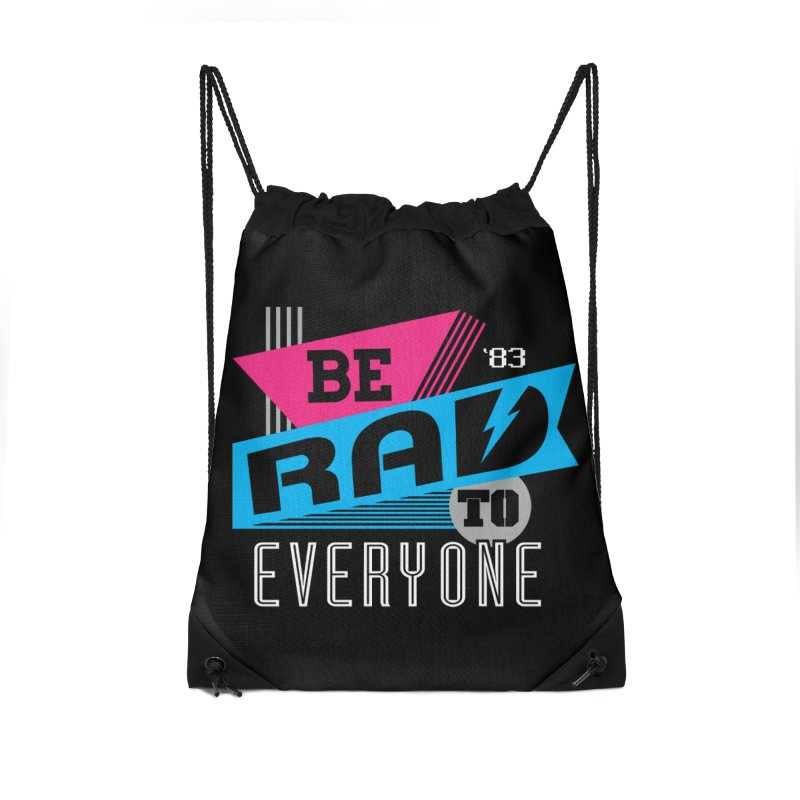Be Rad To Everyone Accessories Drawstring Bag Bag by Greg Gosline Design Co.