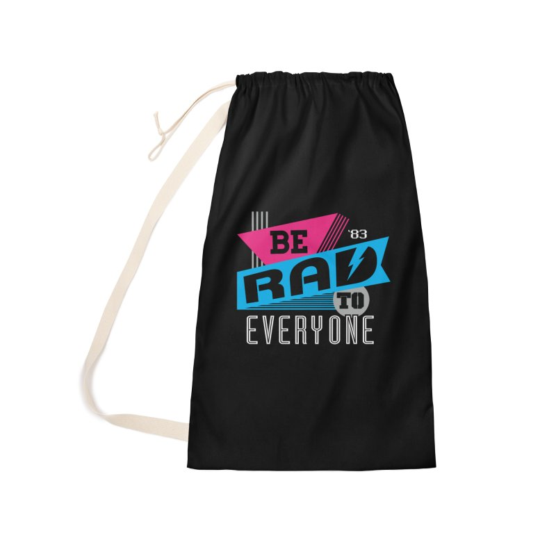 Be Rad To Everyone Accessories Laundry Bag Bag by Greg Gosline Design Co.