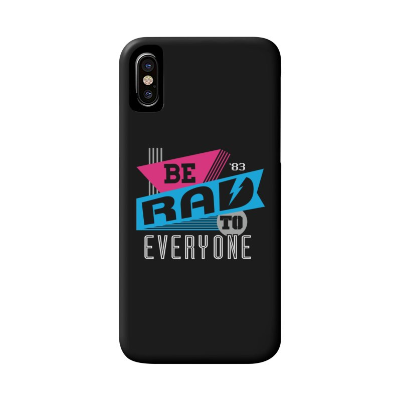 Be Rad To Everyone Accessories Phone Case by Greg Gosline Design Co.