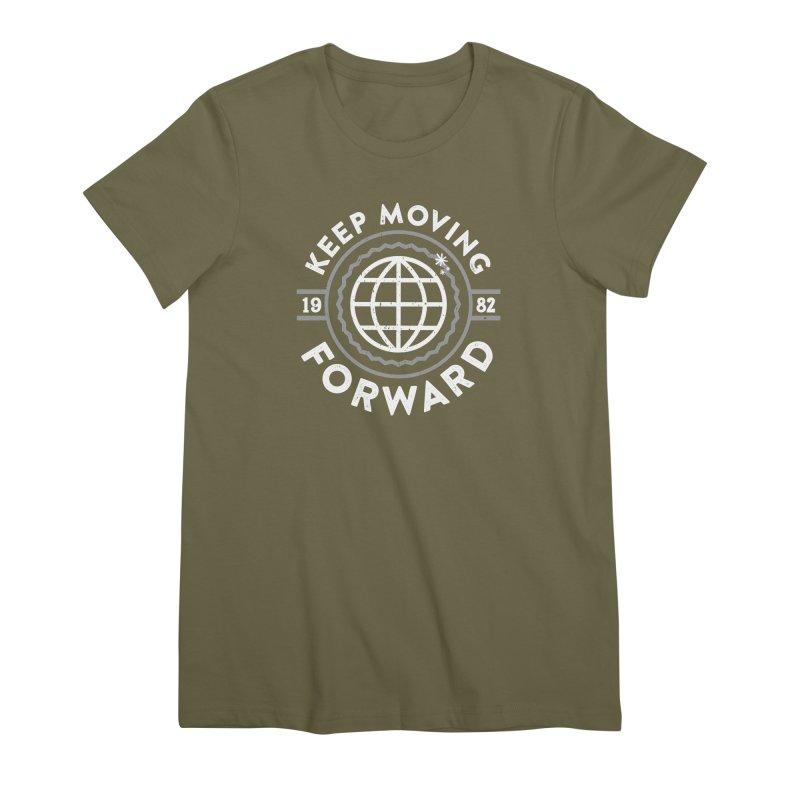 Keep Moving Forward Women's Premium T-Shirt by Greg Gosline Design Co.