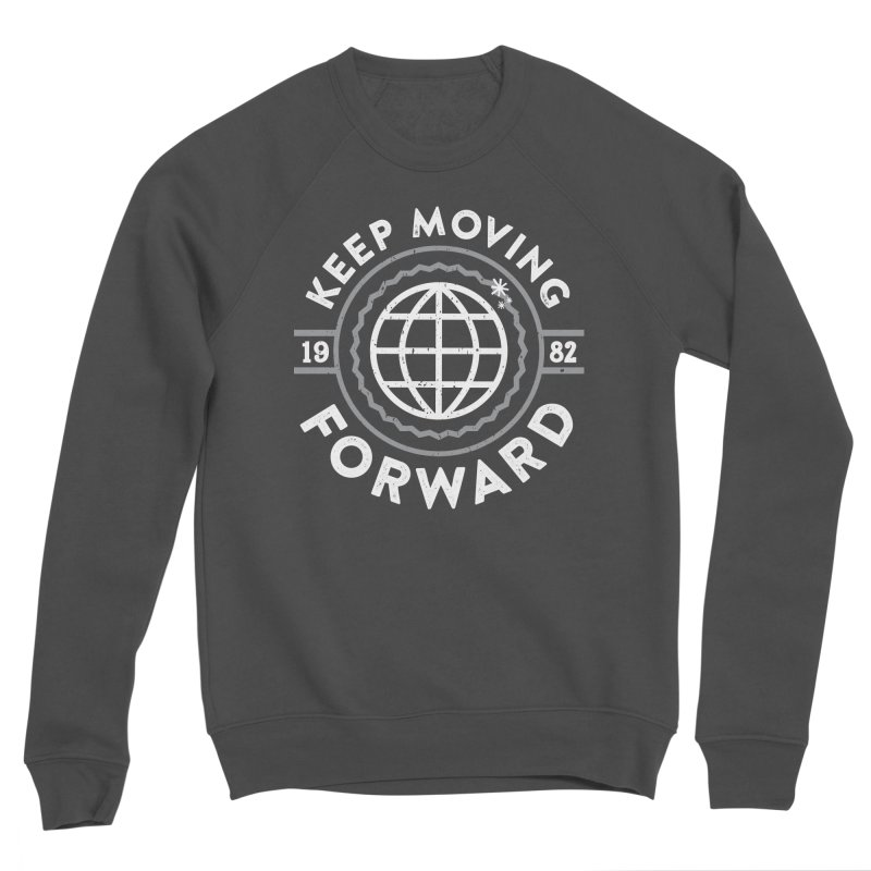 Keep Moving Forward Women's Sponge Fleece Sweatshirt by Greg Gosline Design Co.