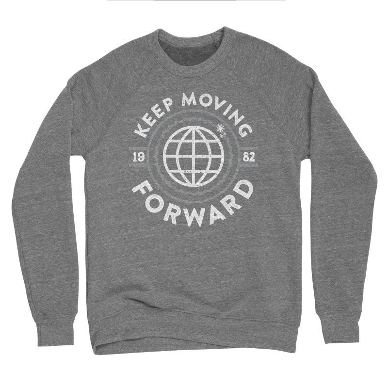 Keep Moving Forward Men's Sponge Fleece Sweatshirt by Greg Gosline Design Co.