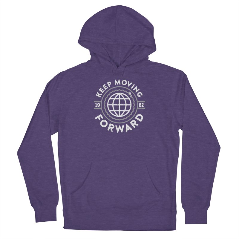 Keep Moving Forward Women's French Terry Pullover Hoody by Greg Gosline Design Co.