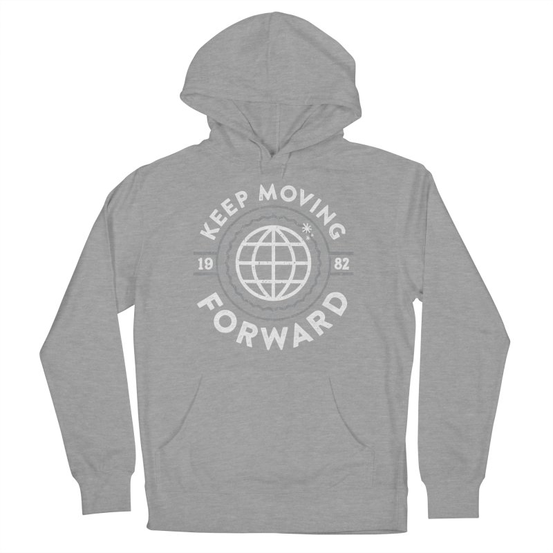 Keep Moving Forward Men's French Terry Pullover Hoody by Greg Gosline Design Co.