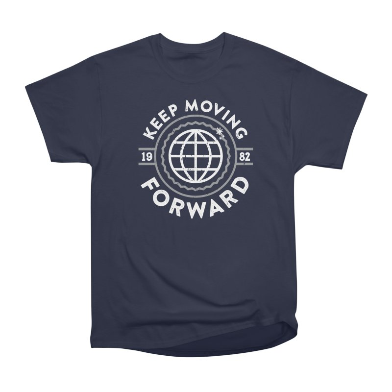 Keep Moving Forward Men's Heavyweight T-Shirt by Greg Gosline Design Co.