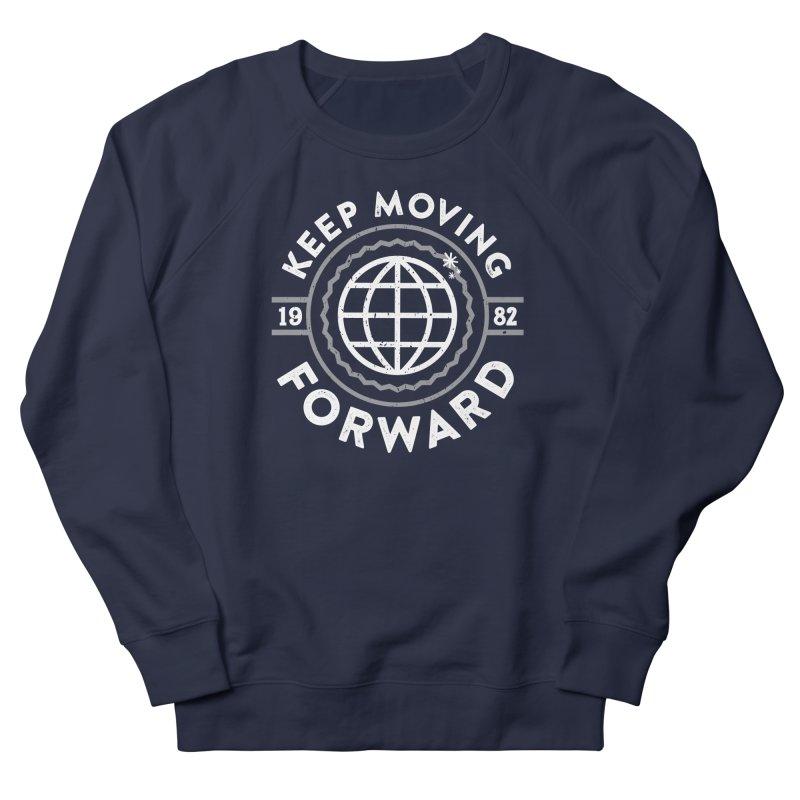 Keep Moving Forward Men's French Terry Sweatshirt by Greg Gosline Design Co.