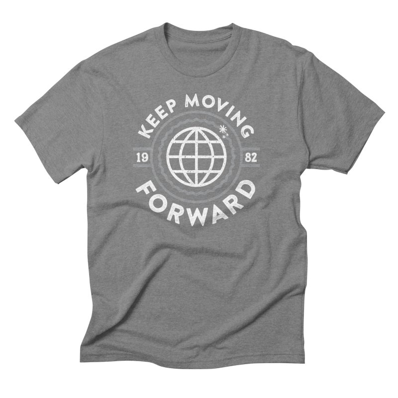 Keep Moving Forward Men's Triblend T-Shirt by Greg Gosline Design Co.