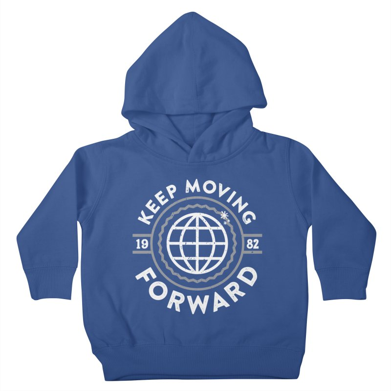 Keep Moving Forward Kids Toddler Pullover Hoody by Greg Gosline Design Co.