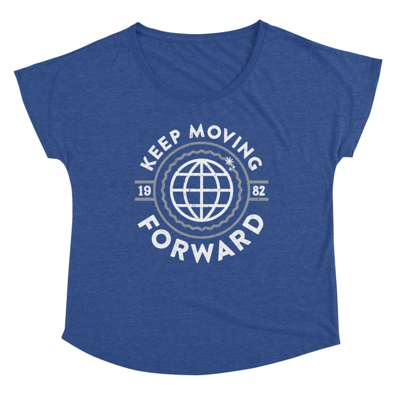 Keep Moving Forward Women's Dolman Scoop Neck by Greg Gosline Design Co.