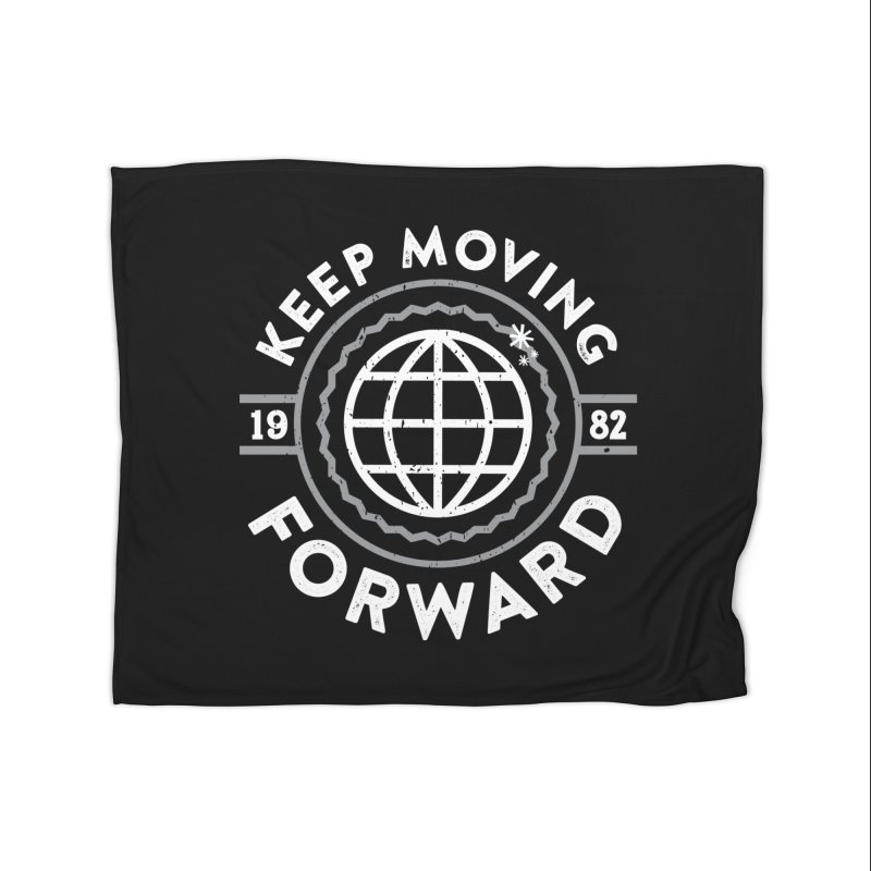 Keep Moving Forward Home Blanket by Greg Gosline Design Co.