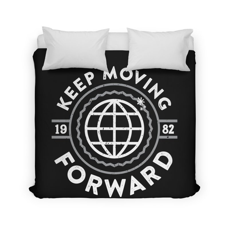 Keep Moving Forward Home Duvet by Greg Gosline Design Co.