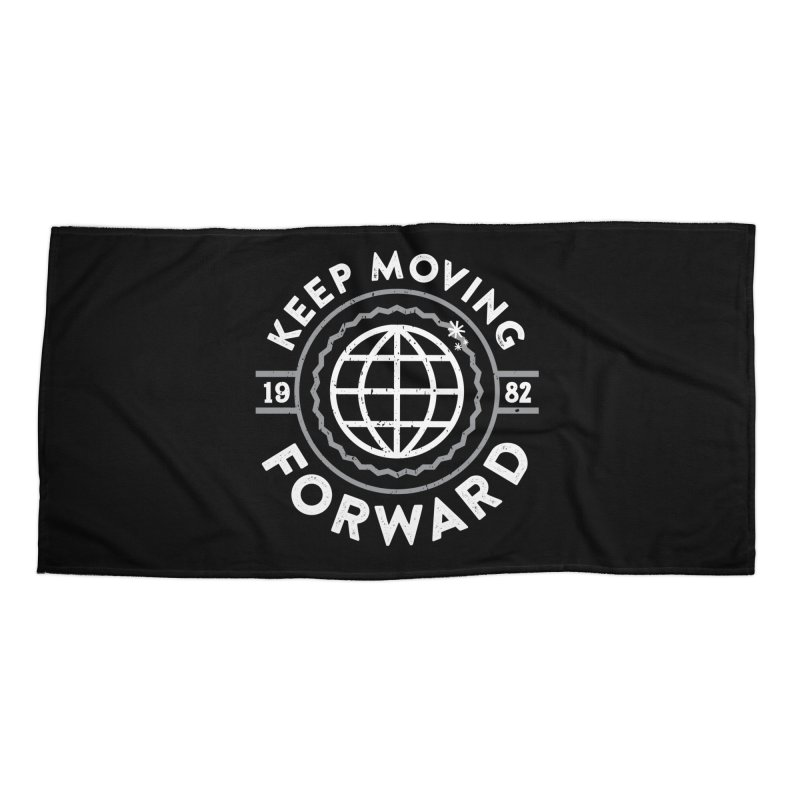 Keep Moving Forward Accessories Beach Towel by Greg Gosline Design Co.
