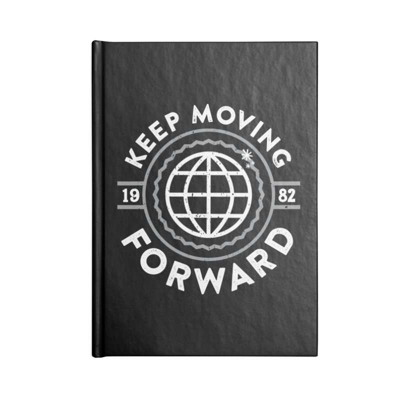 Keep Moving Forward Accessories Lined Journal Notebook by Greg Gosline Design Co.