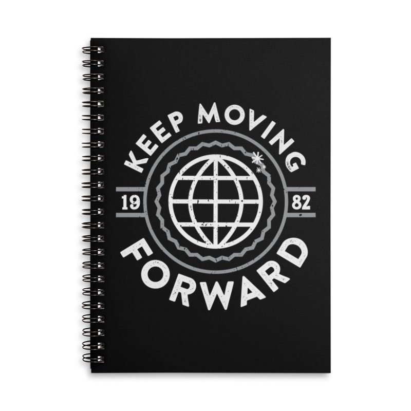Keep Moving Forward Accessories Lined Spiral Notebook by Greg Gosline Design Co.